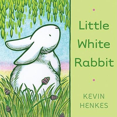 Little White Rabbit By Henkes, Kevin/ Henkes, Kevin (ILT)