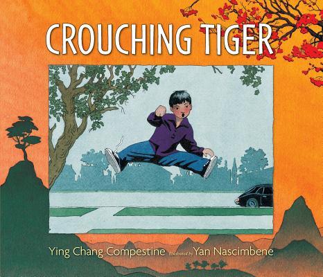 Crouching Tiger By Compestine, Ying Chang/ Nascimbene, Yan (ILT)