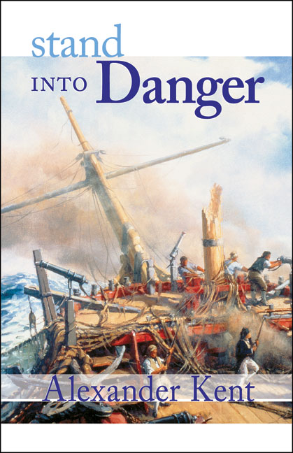 Stand into Danger By Kent, Alexander